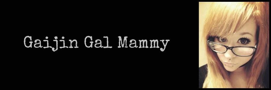 Gaijin Gal Mammy