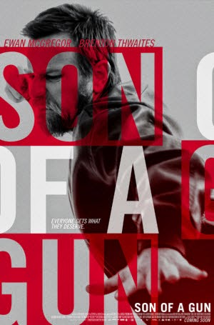 Son of a Gun: Theatrical Release Poster