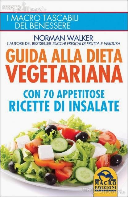 Norman Walker - Guida alla dieta vegetariana