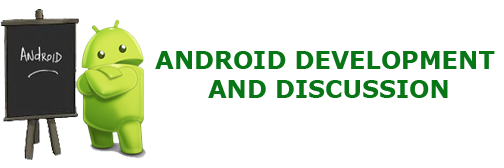 Android Development And Discussion