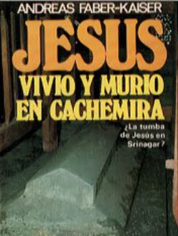 Jesus%2BVivio%2BY%2BMurio%2BEn%2BCachemira Jesus Vivio Y Murio En Cachemira   Andreas Faber Kaiser