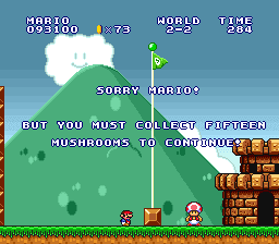 Sorry Mario! But you must collect fifteen mushrooms to continue!