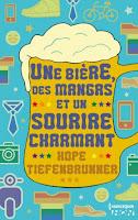 Une bière, des mangas et un sourire charmant - Hope Tiefenbrunner