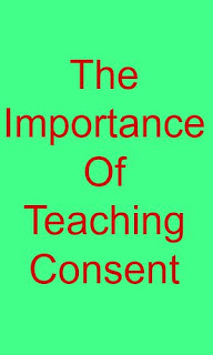 The Importance Of Teaching Consent