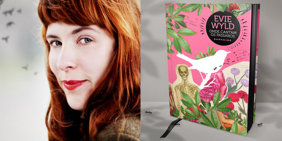 Onde Cantam os Pássaros - Evie Wild - DarkSide Books