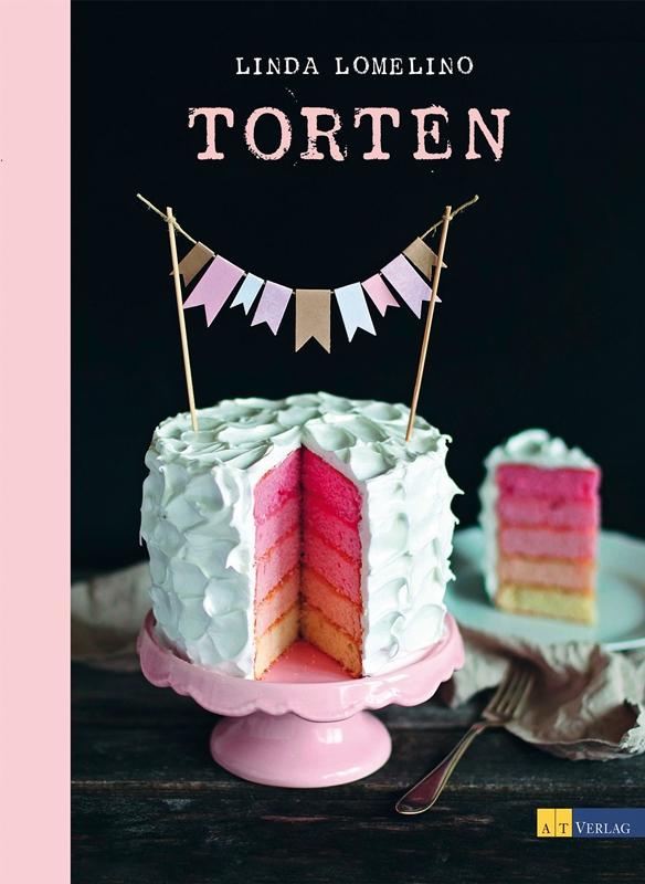 Torten von Linda Lomelino aus dem AT Verlag