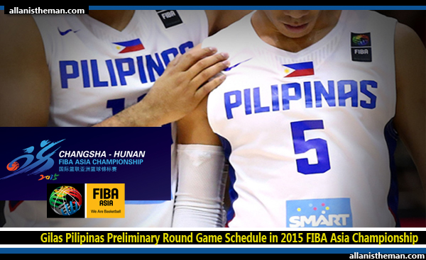 Gilas Pilipinas Preliminary Round Game Schedule in 2015 FIBA Asia Championship