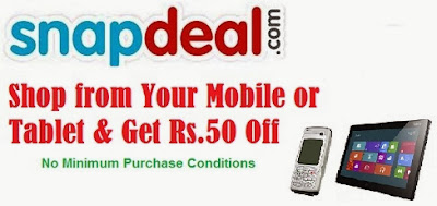 Place Order for any Product of any Value from your Mobile or Tablet & Get Rs.50 Off at Snapdeal