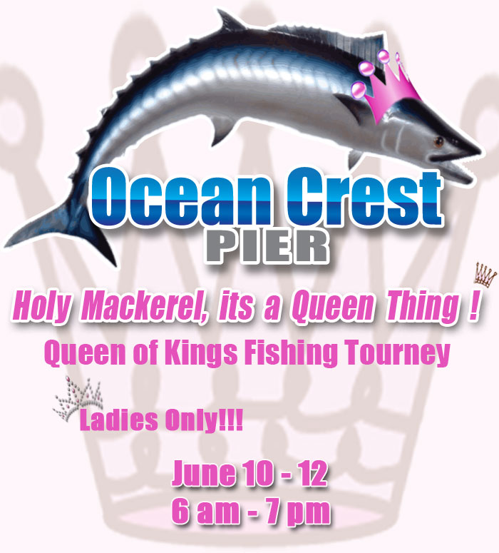Ocp fish tales queen of kings fishing tournament for Ocean crest fishing pier