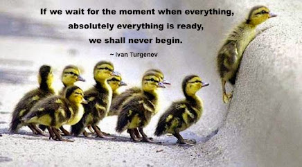 Take that step---Go for it NOW!