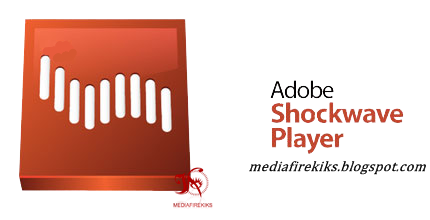 www.mediafirekiks.net/2013/02/adobe-shockwave-player-1200112-free.html
