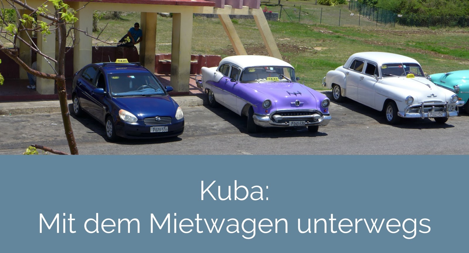 namida magazin kuba teil 2 mit dem mietwagen unterwegs oder no problems no cuba. Black Bedroom Furniture Sets. Home Design Ideas