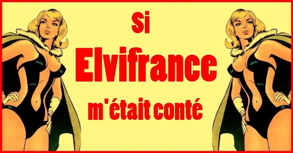 Si Elvifrance m&#39;tait cont