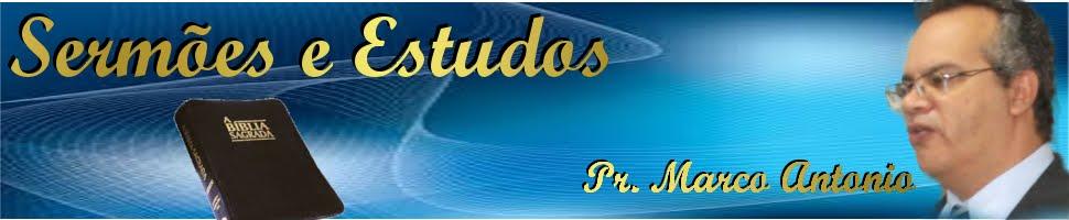 Sermões & Estudos com Pr. Marco Antonio