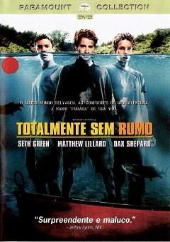 Filme Totalmente Sem Rumo 2004 Torrent