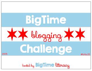 http://bigtimeliteracy.blogspot.com/2015/07/bigtime-blogging-challenge-15-begins.html