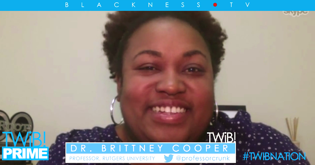 "TWIB! Prime Presents: ""It's not about you, White Liberals™"" w/ Dr. Brittney Cooper"