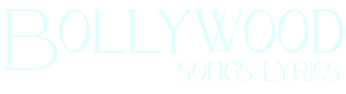 Bollywood Songs Lyrics .net