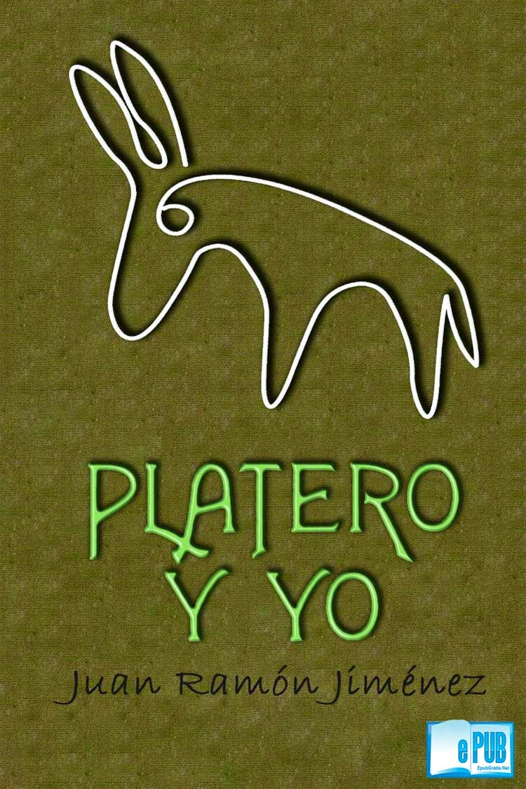 Platero+y+y Platero y yo   Juan Ramón Jiménez