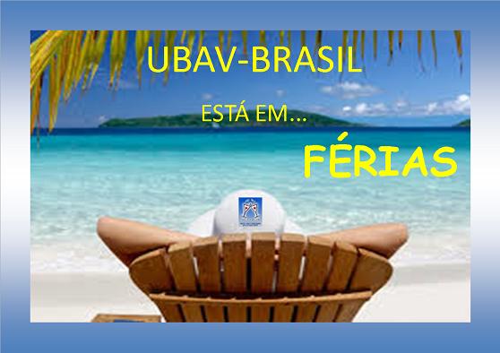 * UBAV-BRASIL ESTÁ EM FÉRIAS! *