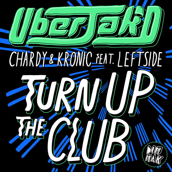 Uberjak'd, Chardy & Kronic - Turn Up the Club (feat. Leftside) - Single Cover
