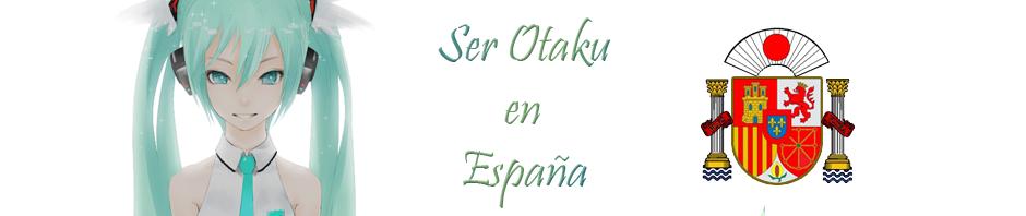 Ser Otaku en España
