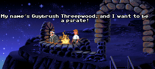 My name's Guybrush Threepwood, and I want to be a pirate!