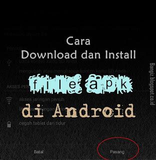 Cara Download dan Install File APK di Android