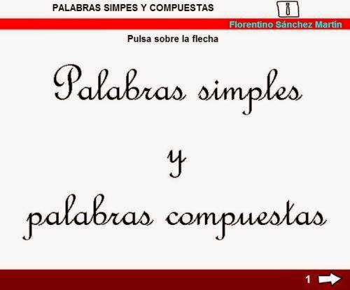 http://cplosangeles.juntaextremadura.net/web/edilim/tercer_ciclo/lengua/vocabulario/simples_compuestas/simples_compuestas.html
