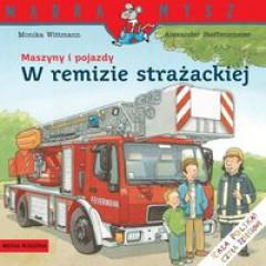Monika Wittmann. Maszyny i pojazdy. W remizie strażackiej