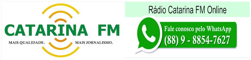 VOCÊ ESTÁ OUVINDO A RÁDIO CATARINA FM ONLINE - WHATSAPP (88) 9-8854-7627