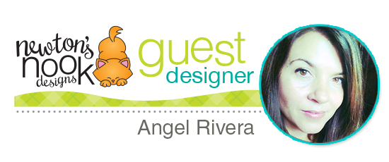 Guest Designer Angel Rivera | Newton's Nook Designs