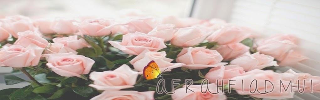 ❀ A F R A H • F I A D M U I ™ ❀