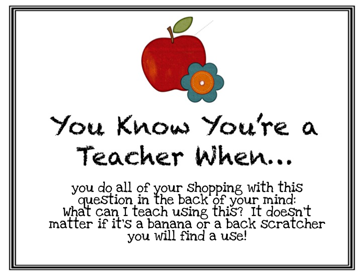 The Teaching Resource Resort: You Know You are a Teacher When...