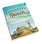 The Paragraph Ranch                           by Kay Ellington & Barbara Brannon
