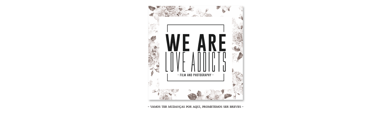 we are Love addicts