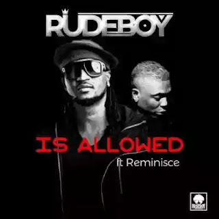 Rudeboy ft. Reminisce - Is Allowed