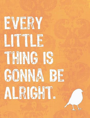 Every Thing Gonna Be Alright Quotes