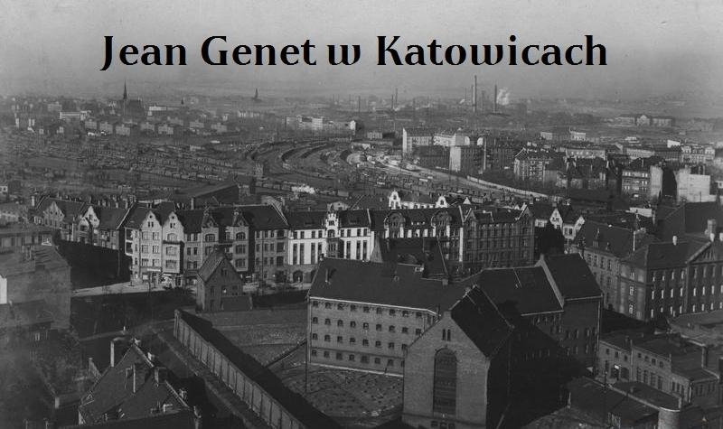 Jean Genet w Katowicach