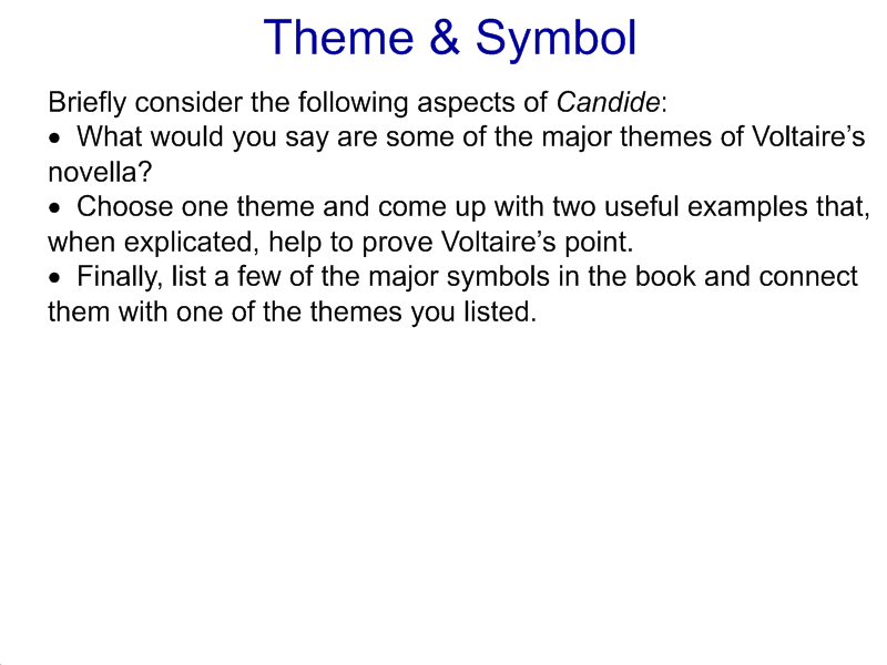 candide theme thesis Litcharts makes it easy to find quotes by chapter, character, and theme we assign a color and icon like this one to each theme, making it easy to track which themes apply to each quote below note: all page numbers and citation info for the quotes below refer to the dover publications edition of.
