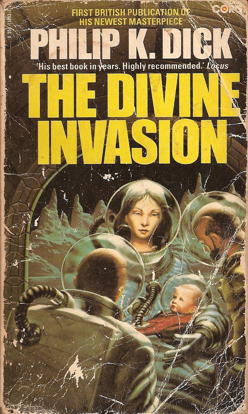 Philip dick divine invasion