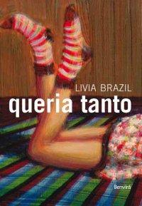 Queria Tanto - Livia Brazil