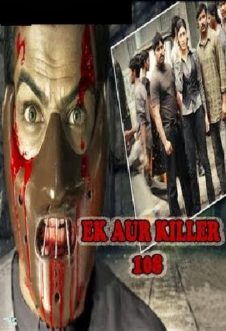 Poster Of Ek Aur Killer 108 (2009) In hindi dubbed Dual Audio 300MB Compressed Small Size Pc Movie Free Download Only At worldfree4u.com