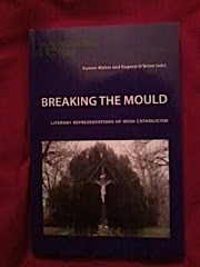 Breaking the Mould: Literary Representations of Irish Catholicism Eamon Maher, Eugene O'Brien, Eds.