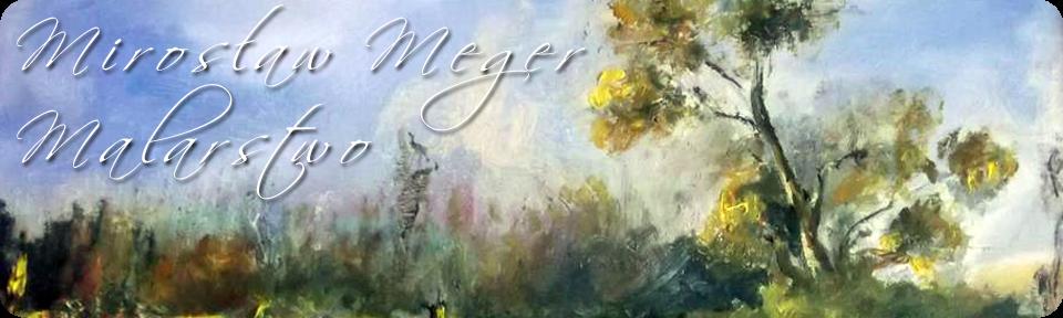 Mirosław Meger - malarstwo