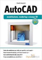 AutoCAD. Modellazione, rendering e stampa 3D