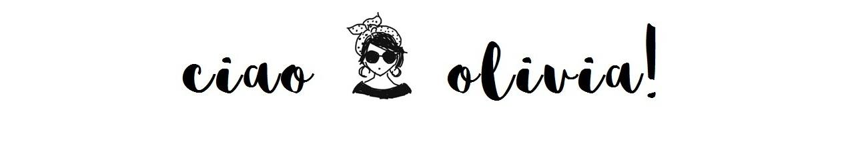 Ciao Olivia!