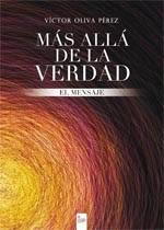 http://www.editorialcirculorojo.es/publicaciones/c%C3%ADrculo-rojo-novela-v/m%C3%A1s-all%C3%A1-de-la-verdad-el-mensaje/