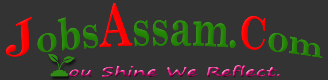 Jobs Assam || Career & Jobs in Assam with Assam Gk & Current Affairs