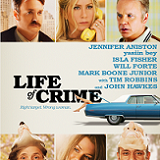 Life of Crime is Coming to Blu-ray on October 28th